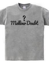 Mellow Doubt