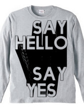 SAYH HELLO SAY YES