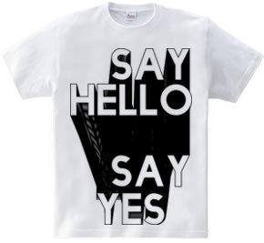 SAYH HELLO SAY YES