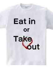 Eat in or Take out 02