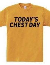 TODAY'S CHEST DAY