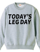 TODAY'S LEG DAY
