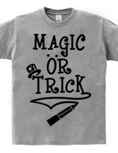 MAGIC OR TRICK