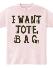 I want tote bag