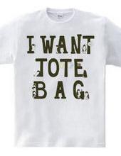I want tote bag