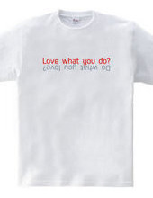 Love what you do?
