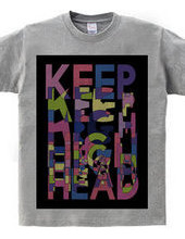 KEEP HEAD HIGH