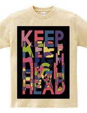 KEEP HEAD HIGH