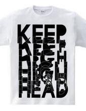 KEEP HEAD HIGH WHITE AND BLACK