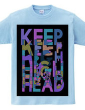 KEEP HEAD HIGH ANOTHER COLOR