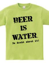 ビールは水、間違いない!