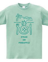 Steak or Pineapple?