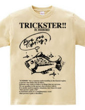 TRICKSTER【いちびり】