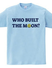WHO BUILT?