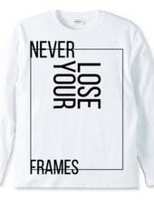 NEVER LOSE YOUR FRAMES LINE