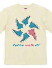 Let us walk it!