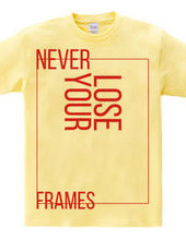 NEVER LOSE YOUR FRAMES LINE red