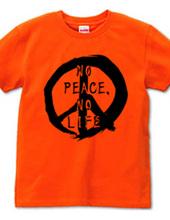 NO PEACE, NO LIFE
