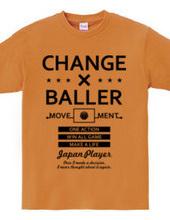 CHANGE×BALLER