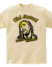 Oh! Jesus!