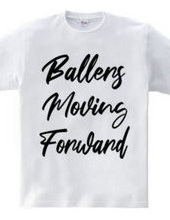 Ballers Moving Forward
