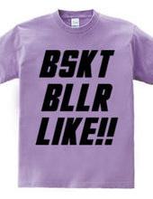BSKT BLLR LIKE!!