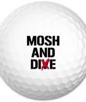 MOSH AND DIE