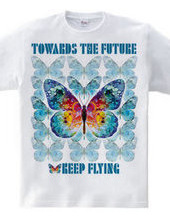 Toward the Future Keep Flying