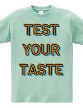 TEST YOUR TASTE