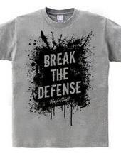 BREAK THE DEFENSE