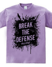 BREAK THE DEFENSE