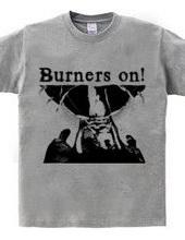Burners on!