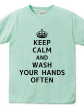 KEEP CALM AND WASH YOUR HANDS OFTEN