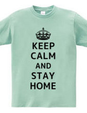 KEEP CALM AND STAY HOME