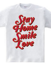STAY HOME SMILE LOVE