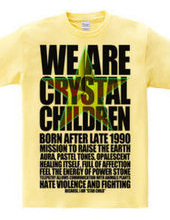 WE ARE CRYSTAL CHILDREN
