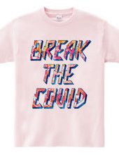 BREAK THE COVID