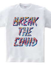 BREAK THE COVID