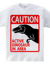 ACTIVE DINOSAUR IN AREA