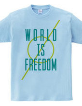 WORLD IS FREEDOM