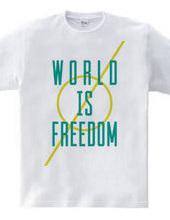 WORLD IS FREEDOM