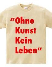 """""""Ohne Kunst Kein Laben"""""""