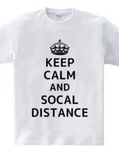 KEEP CALM AND SOCAL DISTANCE