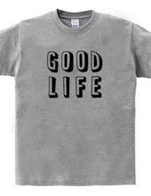 GOOD LIFE