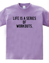 LIFE IS WORKOUT