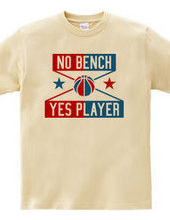 NO BENCH YES PLAYER