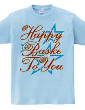 Happy Baske To You