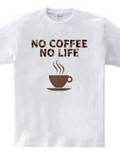 NO COFFEE NO LIFE