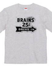 BRAINS25¢ DRIVE IN