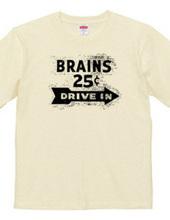 BRAINS25¢ DRIVE IN